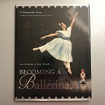 61978 Becoming A Ballerina. A Nutcracker Story Hardcover Books (2pc.) $18.99 Cover Price