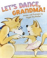 169780060507473 Let's Dance, Grandma! Books (2pc.) $16.99 Cover Price