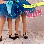 30978 Tap: My First Dance Board Books (2pc.) $6.95 Cover Price