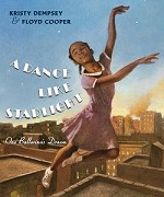 07978 A Dance Like Starlight: One Ballerina's Dream Hardcover Books (2pc.) $16.99 Cover Price