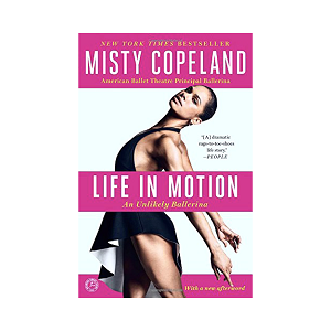 A bestselling and prize-winning memoir by African-American ballerina Misty Copeland, Life in Motion is the vividly told story of her journey to the world-class American Ballet Theatre—and delves into the harrowing family conflicts that nearly drove her away from ballet as a thirteen-year-old prodigy.